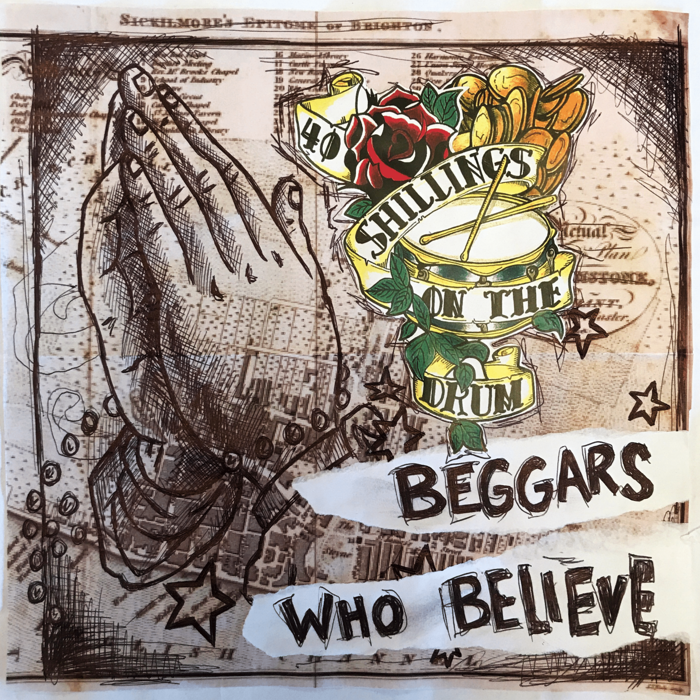 'Beggars Who Believe' on LIMITED EDITION CD (Includes Instant Download) - 40 Shillings on the Drum