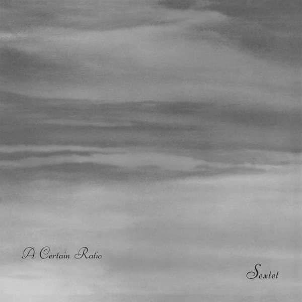 A Certain Ratio - Sextet Limited Edition White LP - A Certain Ratio