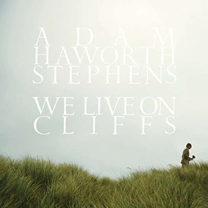 We Live On Cliffs - LP - Adam Haworth Stephens