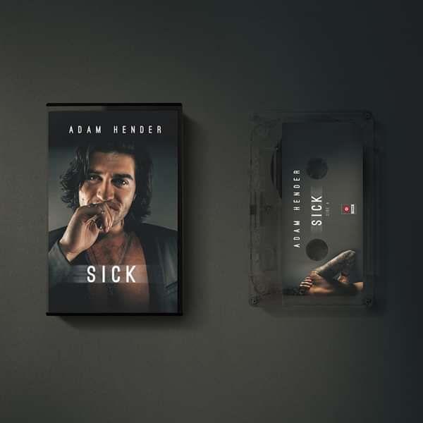 Sick -  Cassette - Adam Hender