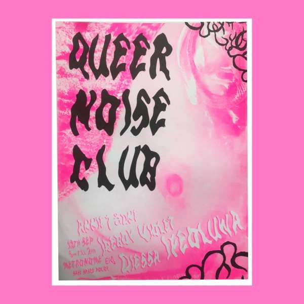Queer Noise Club #2 RISO Poster - AJA