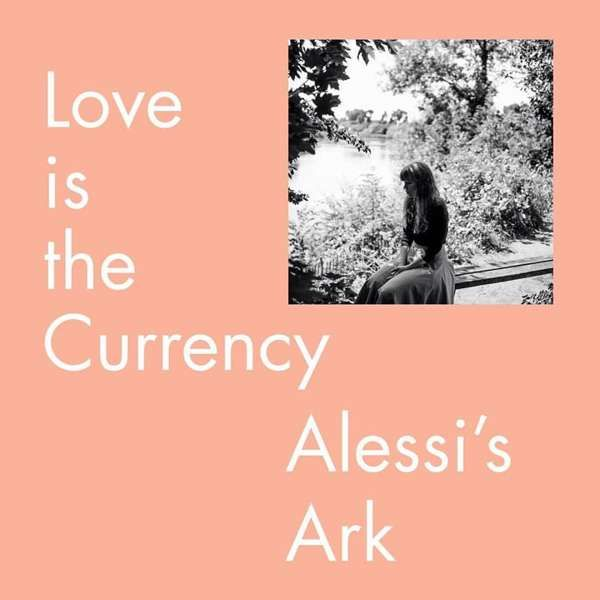 Love is the Currency (LP) - Alessi's Ark