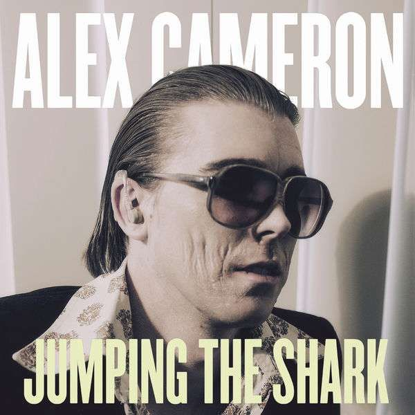 Jumping the Shark - CD - Alex Cameron