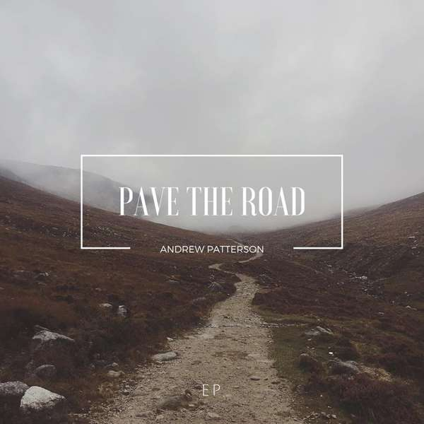 Pave The Road- EP - Andrew Patterson