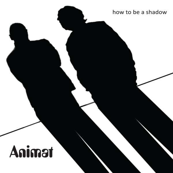 How To Be A Shadow - Animat