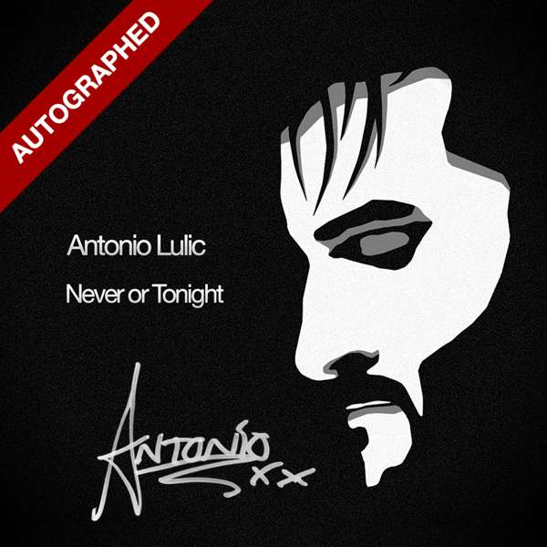 AUTOGRAPHED Never or Tonight EP CD + MP3 - Antonio Lulic
