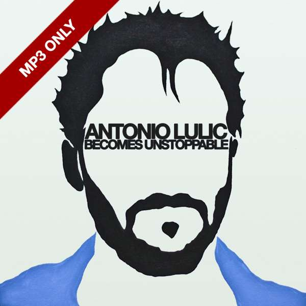 Becomes Unstoppable EP MP3 - Antonio Lulic