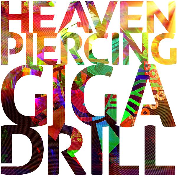 Heaven-Piercing Giga Drill - Single (Digital) - Area 11