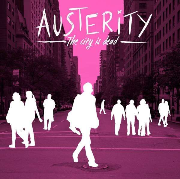 The City Is Dead - Austerity