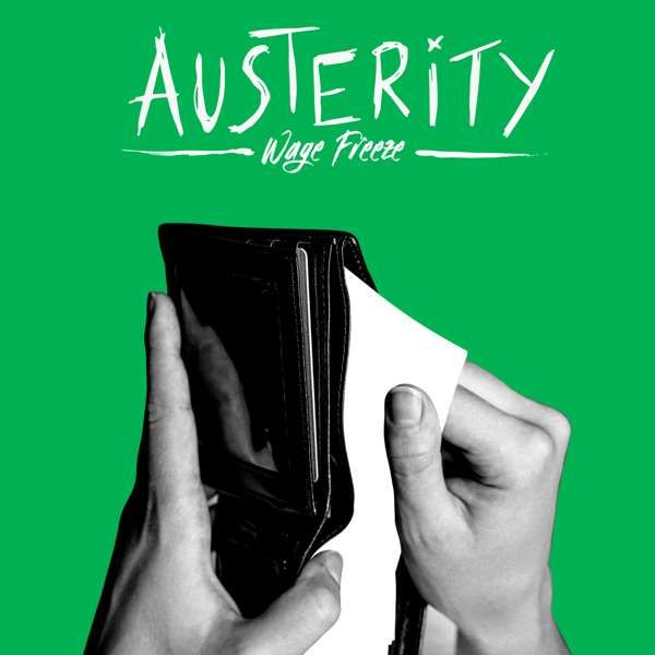 Wage Freeze - Austerity