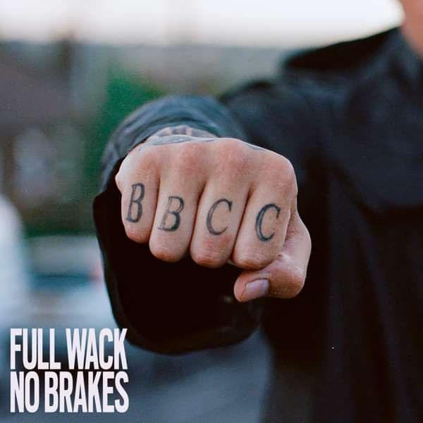 Full Wack No Brakes - Order CD - Bad Boy Chiller Crew