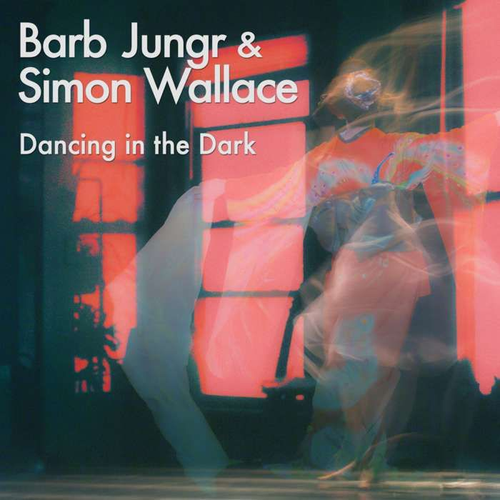 Dancing In the Dark (featuring Simon Wallace) - Barb Jungr