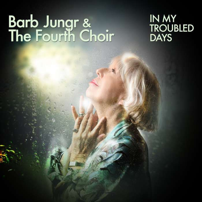 In My Troubled Days (feat. The Fourth Choir) [Digital Download] - Barb Jungr