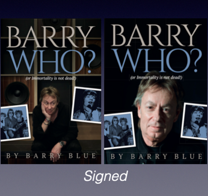 Barry Who? Autobiography by Barry Blue - Signed - Barry Blue: Chapter & Verse - 50 Years On... Barry Blue
