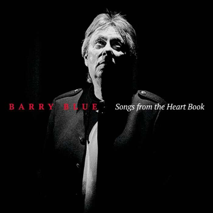 Songs From The Heart Book CD - Barry Blue: Chapter & Verse - 50 Years On... Barry Blue