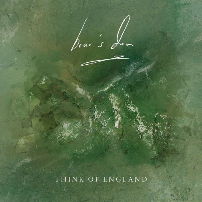 Think Of England (Digital Download) - Bear's Den