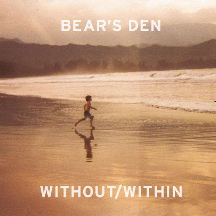 Without/Within EP - Bear's Den