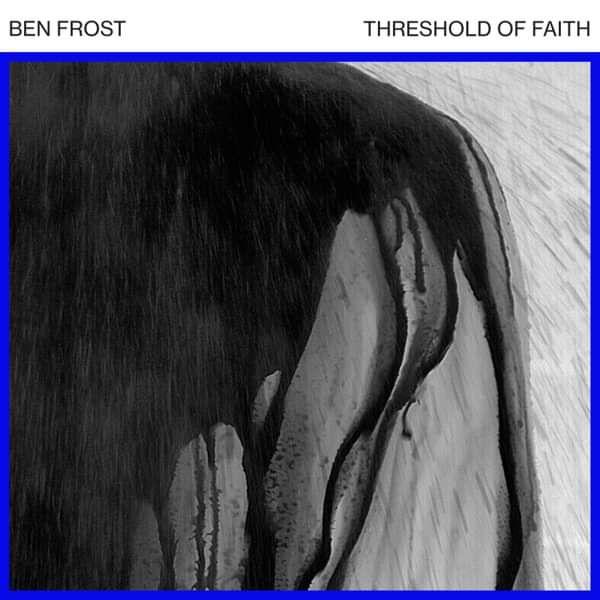 "Ben Frost - Threshold Of Faith 12"" - Ben Frost"