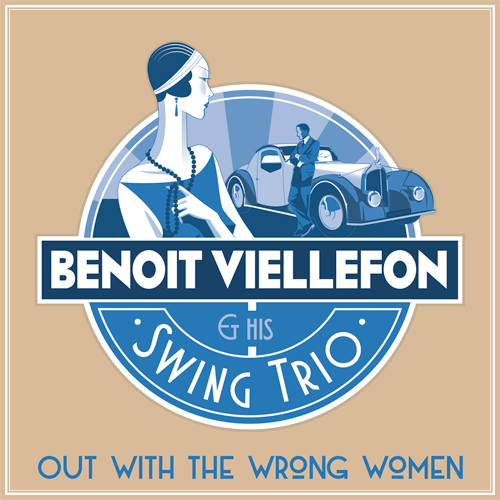 "Benoit Viellefon Swing Trio: ""Out with the wrong women"" (44.1Khz Audio files ) - Benoit Viellefon"