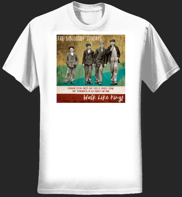 Walk Like Kings album cover tee - white - BibleCode Sundays