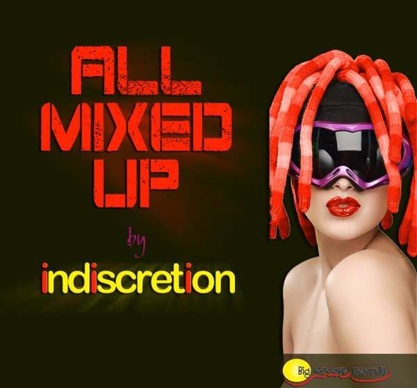 All mixed up Indiscretion! - Biggroove Records