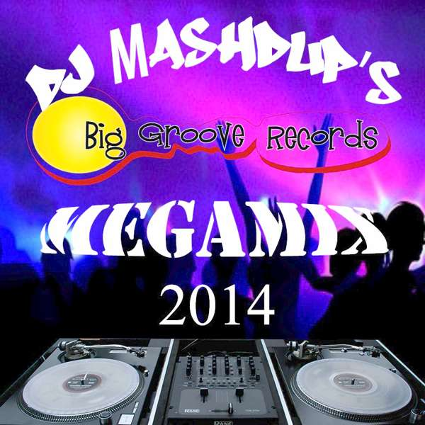 Dj Mashdup Mega mix - Biggroove Records