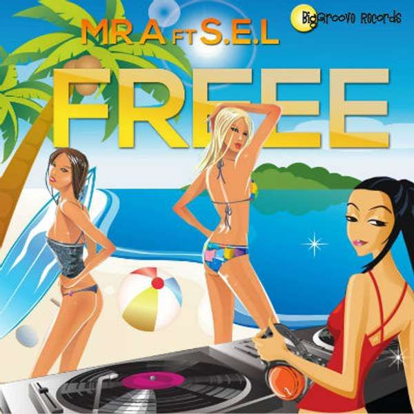 Freee by Mr A feat SEL - Biggroove Records