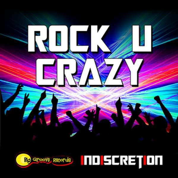 Rock U Crazy by Indiscretion - Biggroove Records