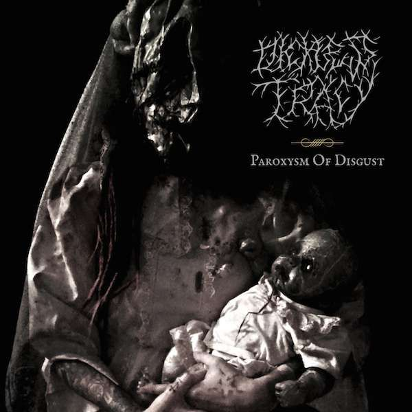 Dickless Tracy - Paroxysm of disgust - Blackest Ink Recordings