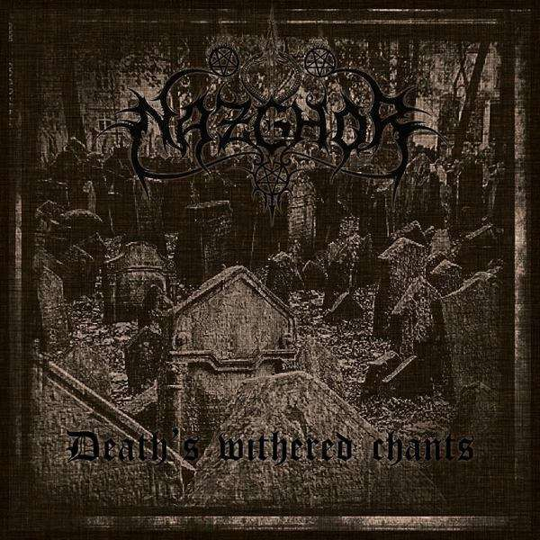 Nazghor - Death's Withered Chants - Blackest Ink Recordings