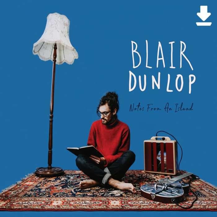 Notes from an Island (Digital Download) - Blair Dunlop