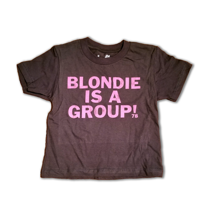 BLONDIE IS A GROUP TODDLER TEE - BlondieUS