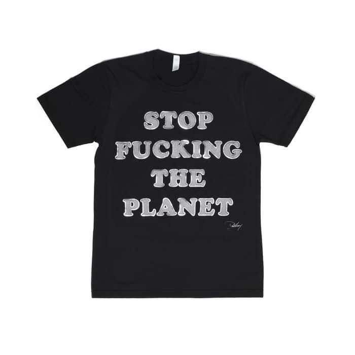 UNI STOP FUCKING THE PLANET TEE - BlondieUS