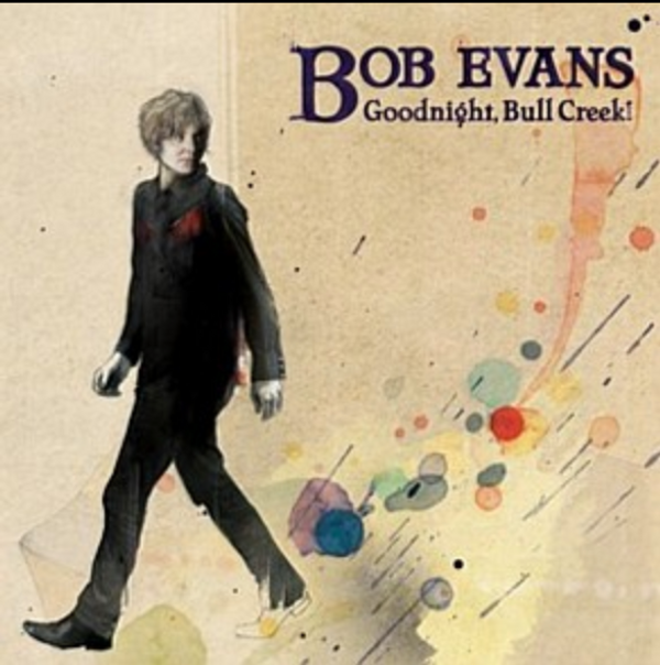 Goodnight, Bull Creek! CD - Bob Evans