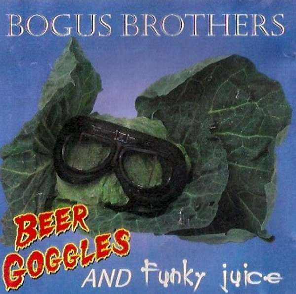 Beer Goggles and Funky Juice CASSETTE - Bogus Brothers