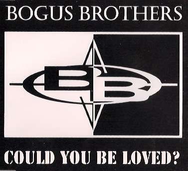 Could you be Loved - CD Exclusive. - Bogus Brothers