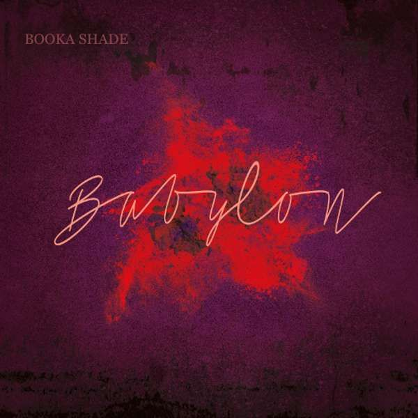 Babylon (with Craig Walker) - Extended Version - BOOKA SHADE