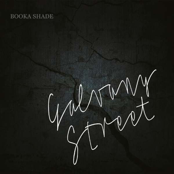"Booka Shade ""Galvany Street"" (with Craig Walker) - LP with free mp3 Download / Blaufield Music - BOOKA SHADE"