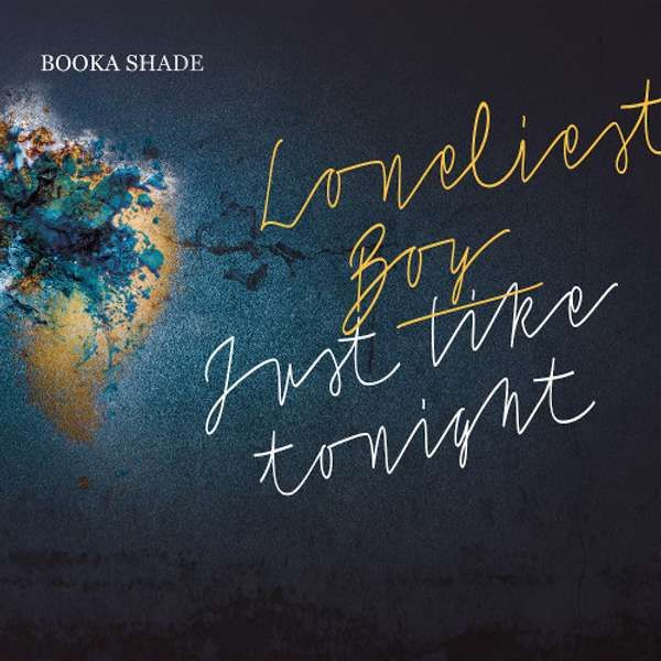 "Booka Shade ""Loneliest Boy / Just Like Tonight"" (with Craig Walker) - 320kbps mp3 Download / Blaufield Music - BOOKA SHADE"