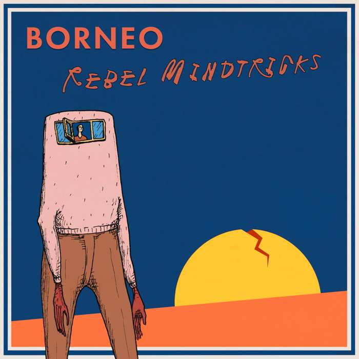 Rebel Mindtricks EP - Borneo