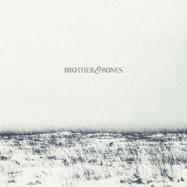 'Brother & Bones' ALBUM DOWNLOAD + FREE track 'Goldmine' - Brother & Bones