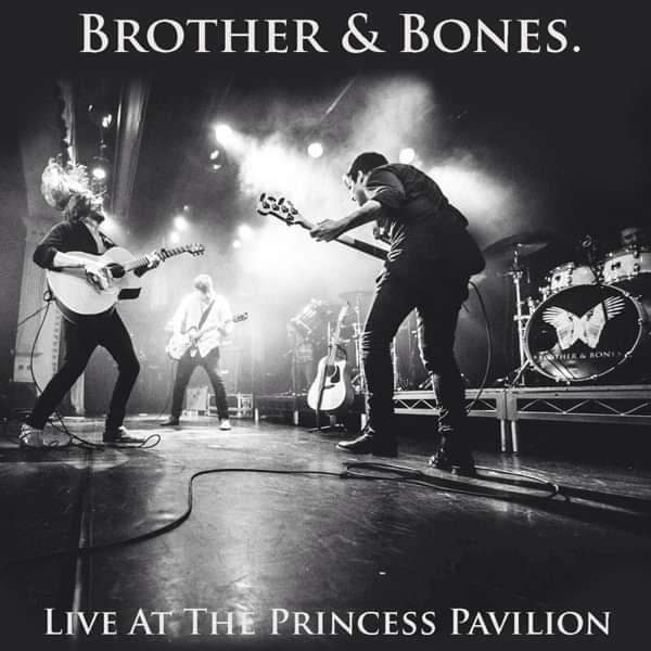 Live at Princess Pavilion EP - DOWNLOAD - Brother & Bones