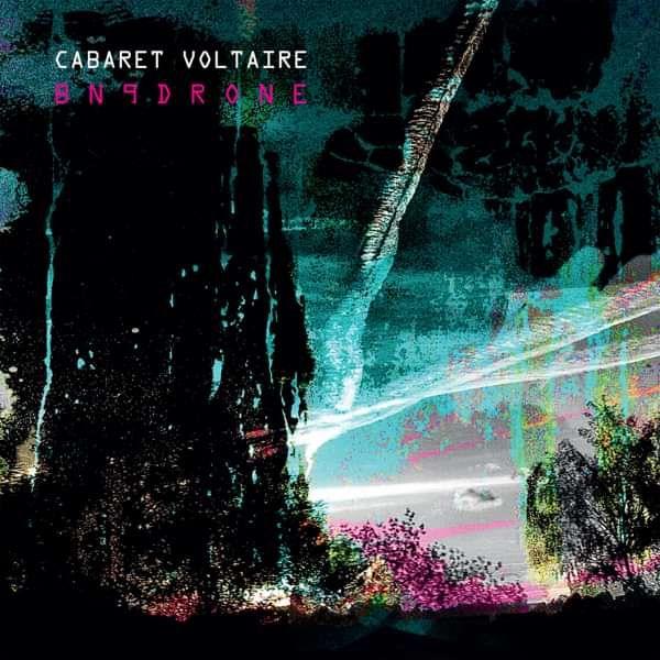 Cabaret Voltaire - BN9Drone - Cabaret Voltaire