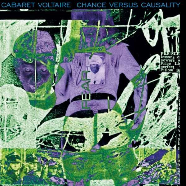 Cabaret Voltaire - Chance Versus Causality - Cabaret Voltaire