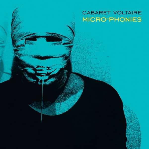 Cabaret Voltaire - Micro-phonies CD - Cabaret Voltaire