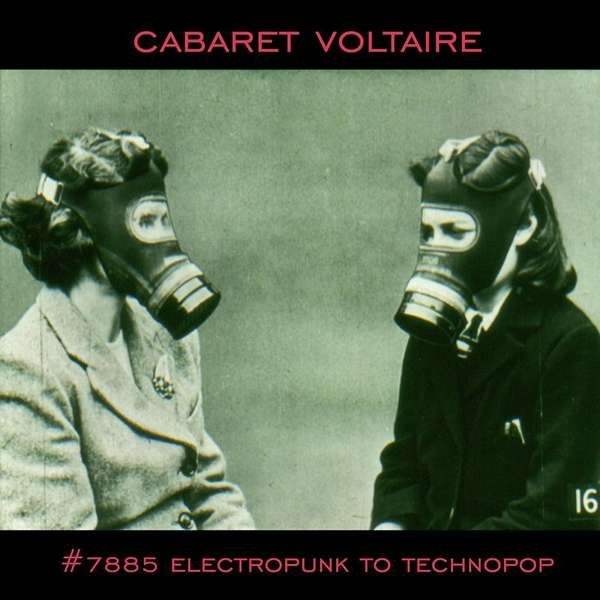 Cabaret Voltaire - #7885 (Electropunk to Technopop) 2xLP - Cabaret Voltaire