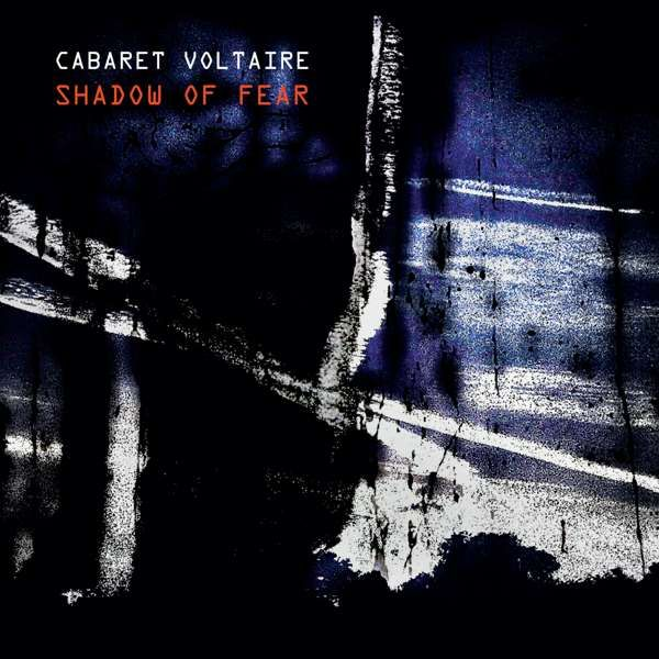 Cabaret Voltaire - Shadow of Fear - Cabaret Voltaire