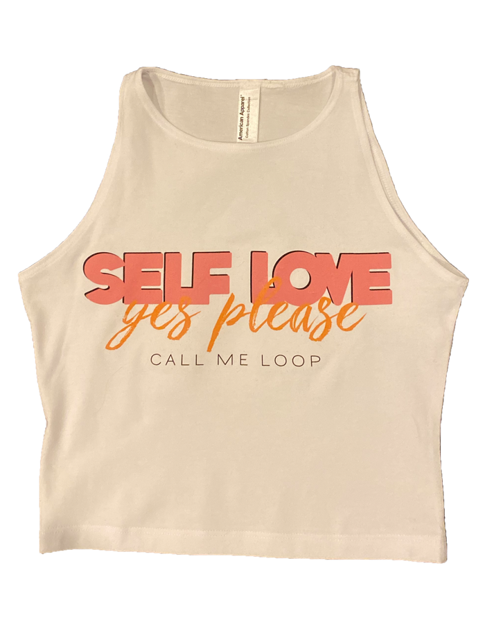 'Self Love' Crop Tank - Call Me Loop