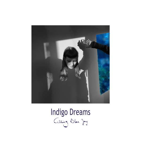 Calling Blue Jay - Indigo Dreams (Physical Album) - Calling Blue Jay