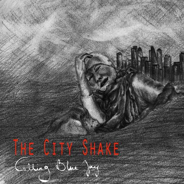 The City Shake (Digital Download) - Calling Blue Jay